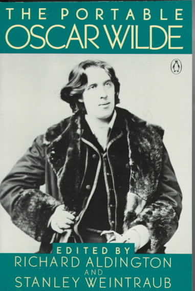 The Portable Oscar Wilde By Wilde, Oscar/ Weintraub, Stanley (EDT)/ Aldington, Richard (INT)