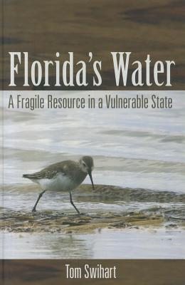 Florida's Water By Swihart, Tom